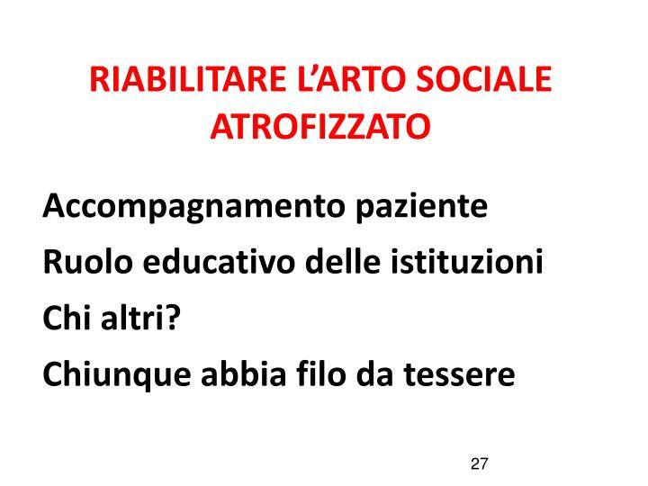 RIABILITARE L'ARTO SOCIALE ATROFIZZATO