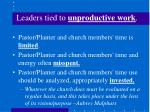 leaders tied to unproductive work