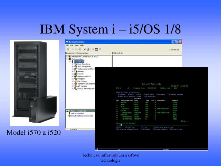 IBM System i – i5/OS 1/8