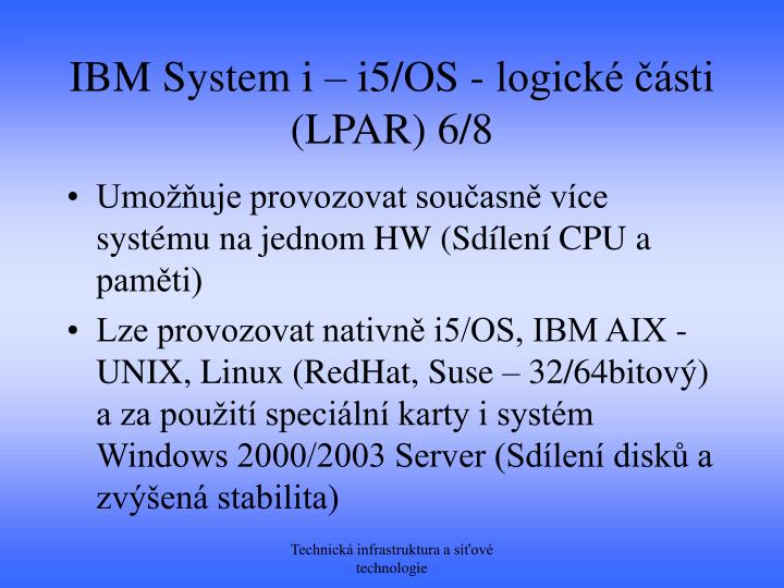 IBM System i – i5/OS - logické části (LPAR) 6/8