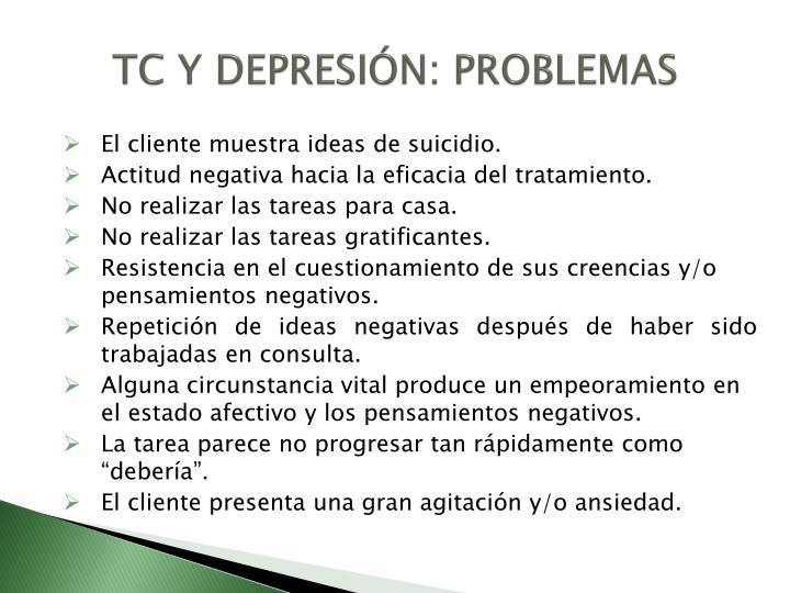 TC Y DEPRESIÓN: PROBLEMAS