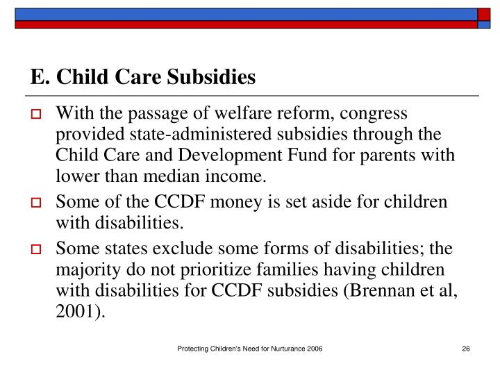 E. Child Care Subsidies