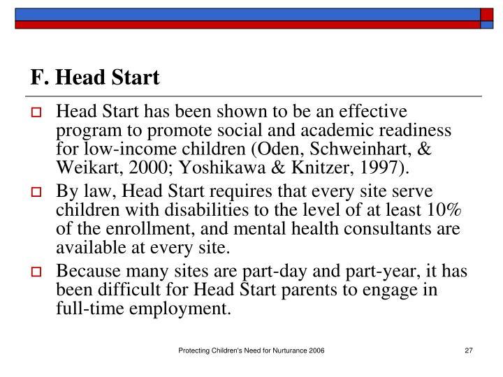 F. Head Start
