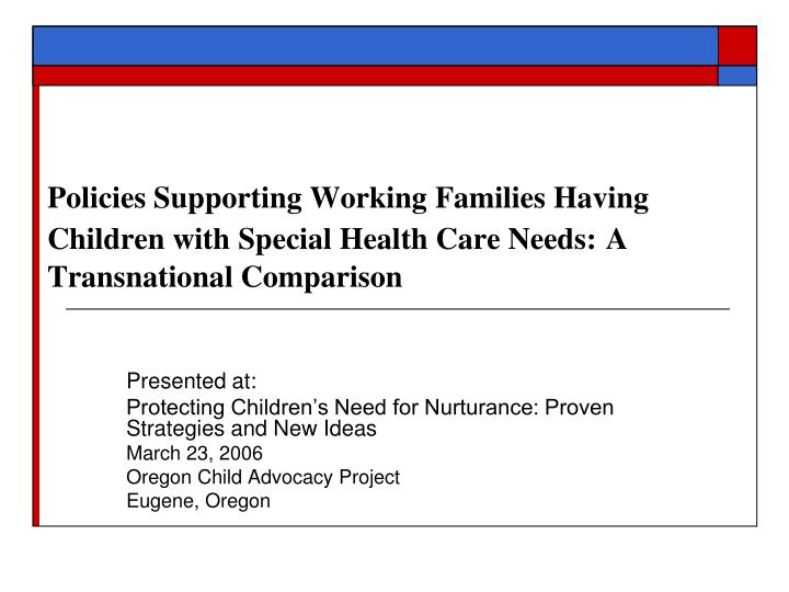 Policies Supporting Working Families Having Children with Special Health Care Needs: