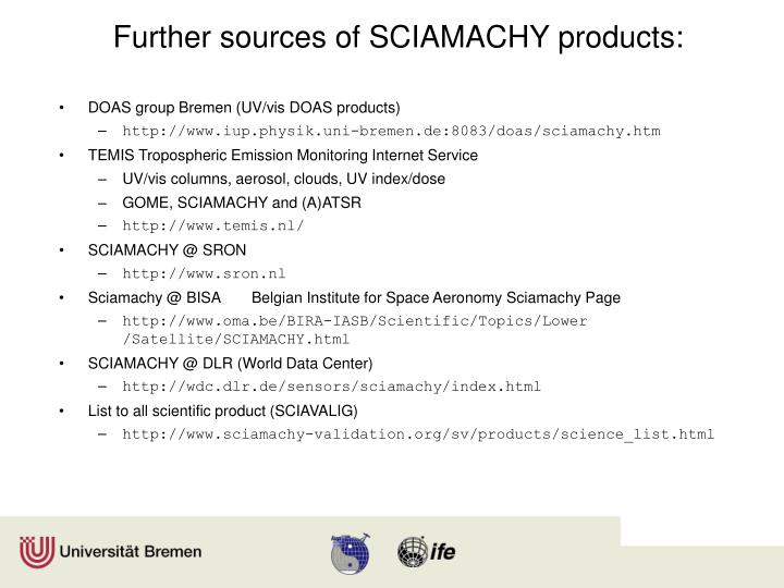 Further sources of SCIAMACHY products: