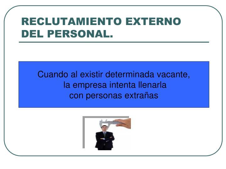 RECLUTAMIENTO EXTERNO DEL PERSONAL.