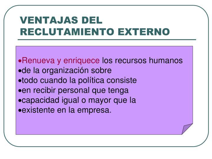 VENTAJAS DEL RECLUTAMIENTO EXTERNO