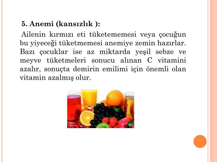 5. Anemi (kanszlk ):