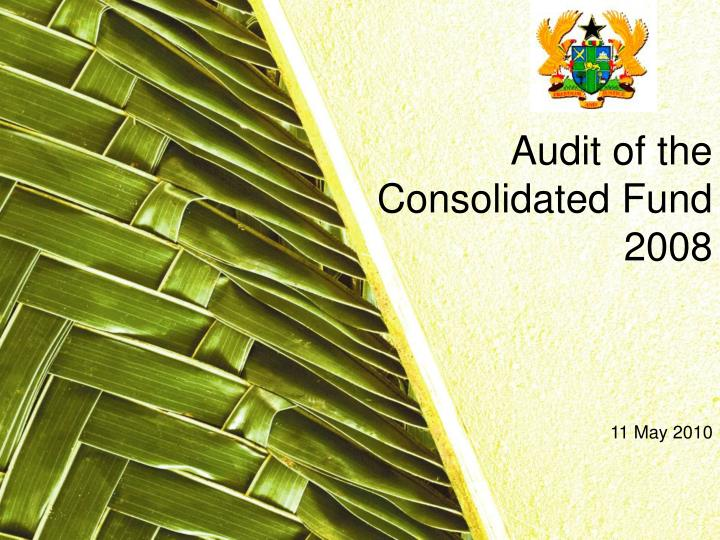 Audit of the consolidated fund 2008