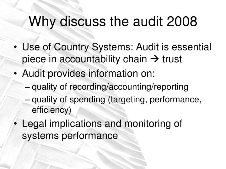 Why discuss the audit 2008