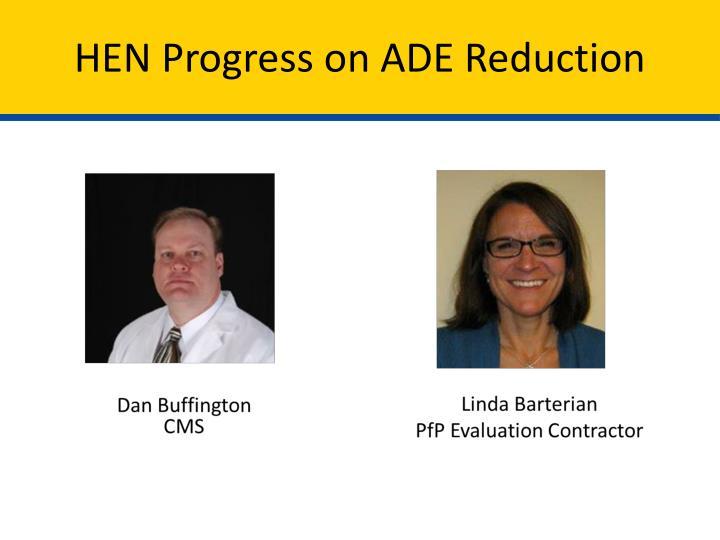 HEN Progress on ADE Reduction