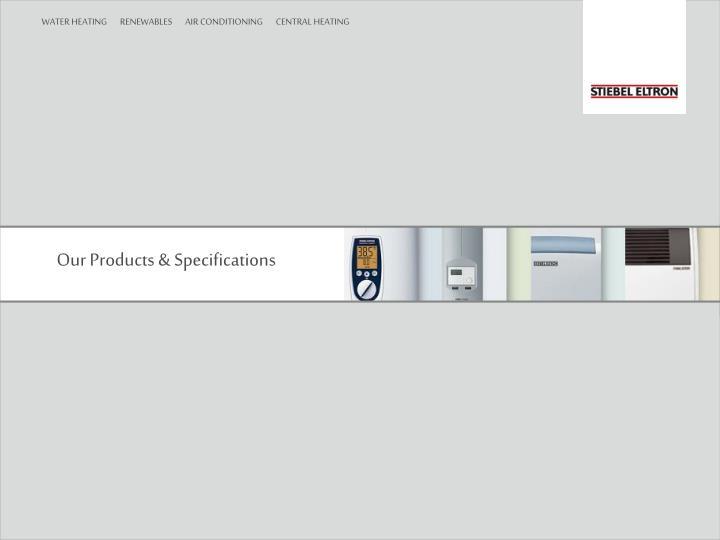 Our Products & Specifications