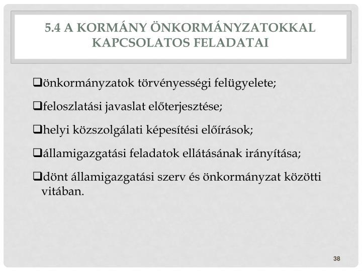 5.4 A kormány önkormányzatokkal kapcsolatos feladatai