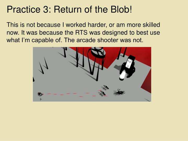 Practice 3: Return of the Blob!