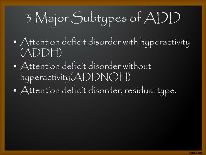 3 Major Subtypes of ADD