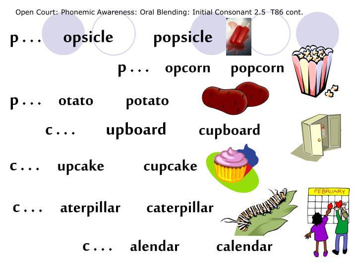 Open Court: Phonemic Awareness: Oral Blending: Initial Consonant 2.5  T86 cont.