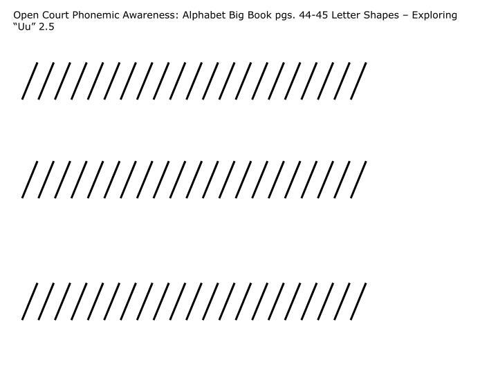 "Open Court Phonemic Awareness: Alphabet Big Book pgs. 44-45 Letter Shapes – Exploring ""Uu"" 2.5"