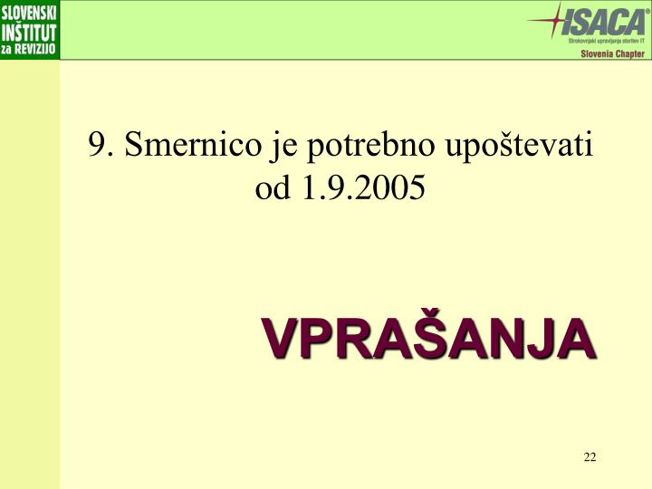 9. Smernico je potrebno upoštevati od 1.9.2005