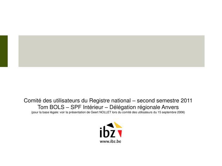 Comité des utilisateurs du Registre national – second semestre 2011