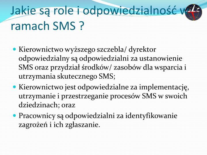 Jakie są role i odpowiedzialność w ramach SMS ?