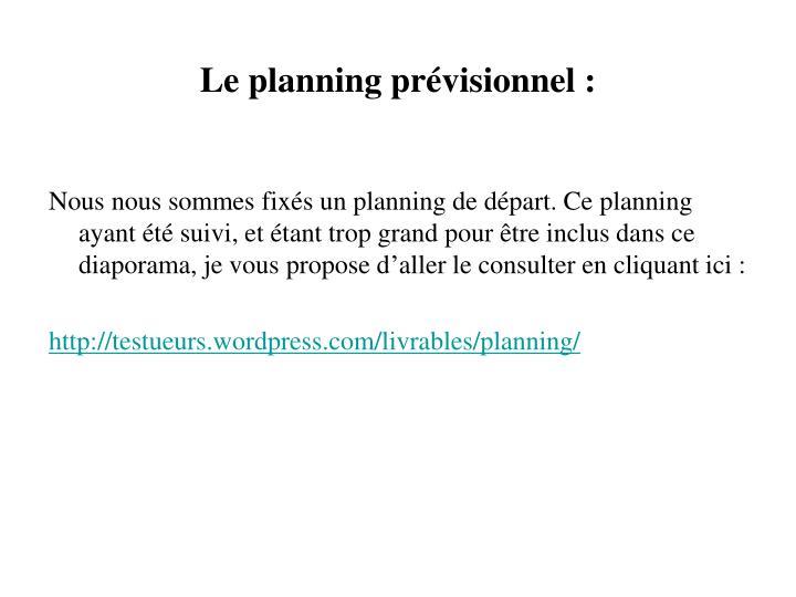 Le planning prévisionnel :