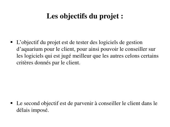 Les objectifs du projet :