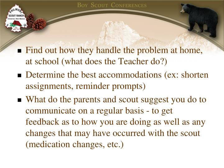 Find out how they handle the problem at home, at school (what does the Teacher do?)
