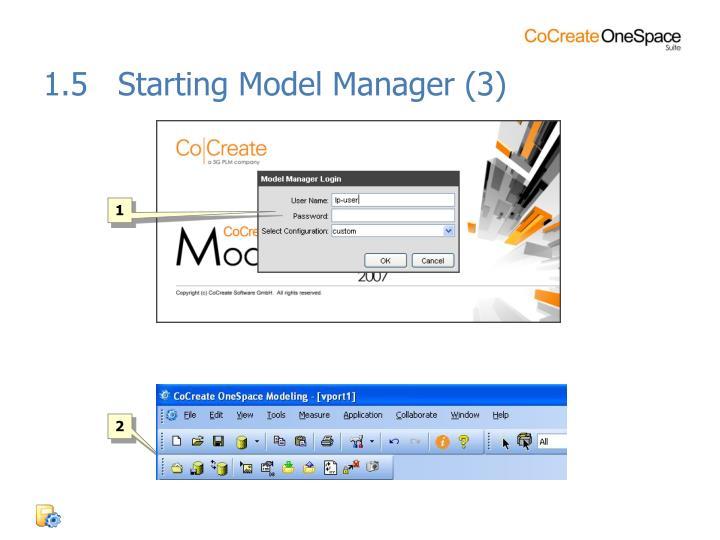 1.5   Starting Model Manager (3)