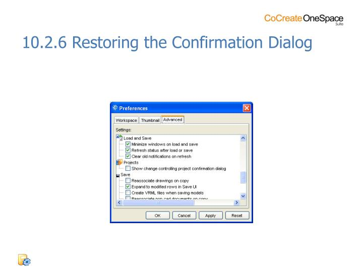 10.2.6 Restoring the Confirmation Dialog