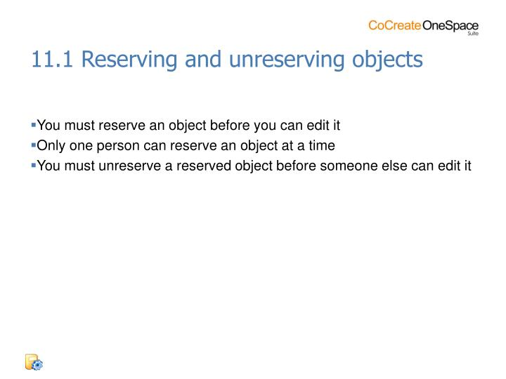 11.1 Reserving and unreserving objects