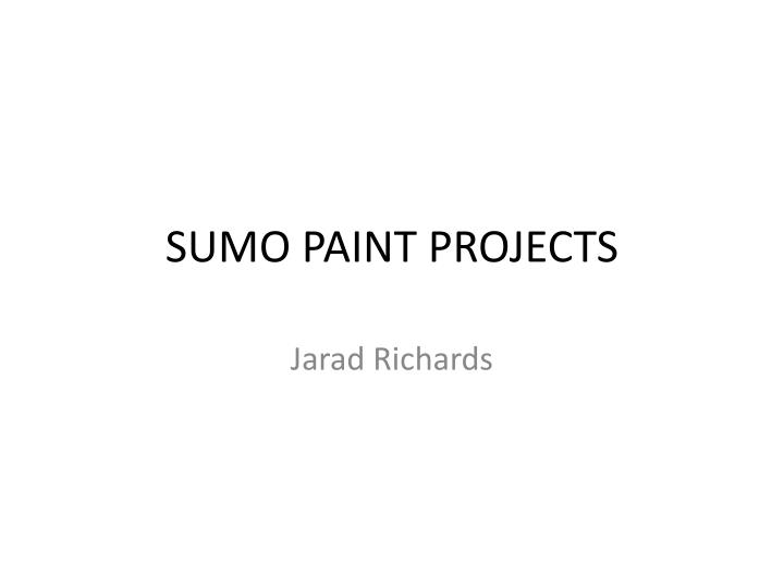 Sumo paint projects