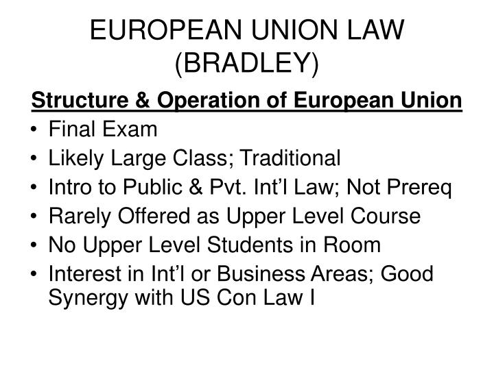 EUROPEAN UNION LAW (BRADLEY)