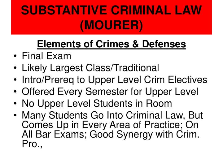 SUBSTANTIVE CRIMINAL LAW (MOURER)