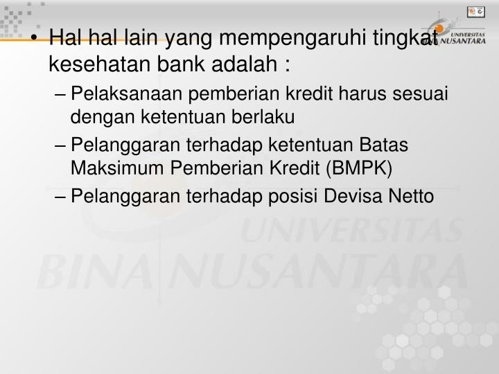 Hal hal lain yang mempengaruhi tingkat kesehatan bank adalah :