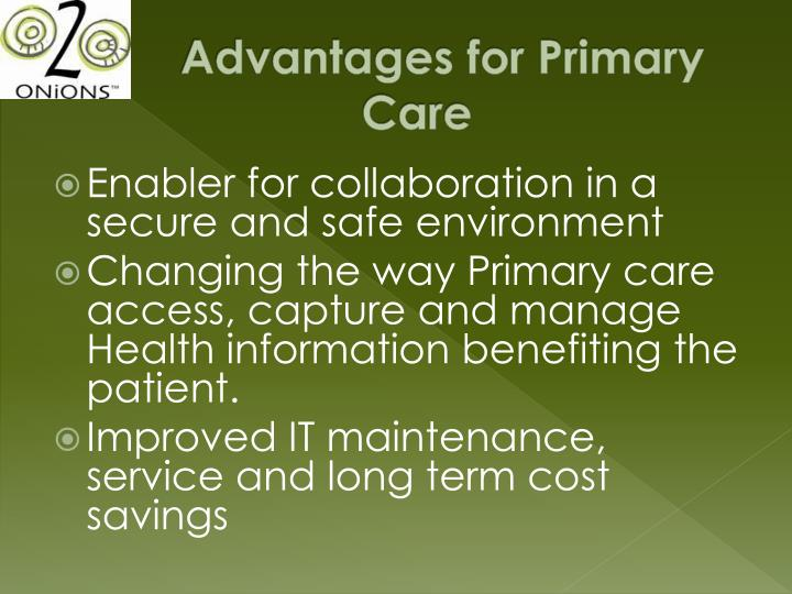 Advantages for Primary   Care