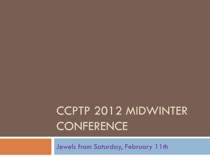 CCPTP 2012 Midwinter conference