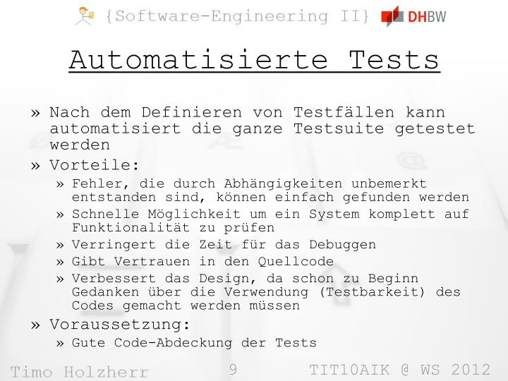 Nach dem Definieren von Testfällen kann automatisiert die ganze Testsuite getestet werden