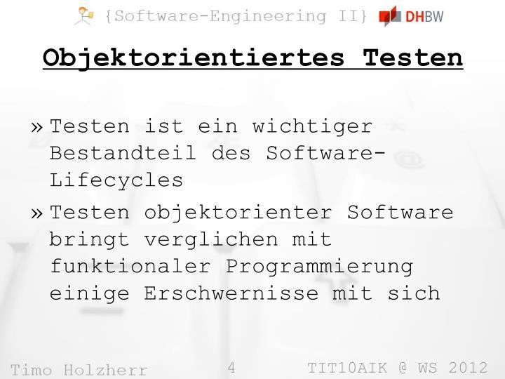 Testen ist ein wichtiger Bestandteil des Software-Lifecycles
