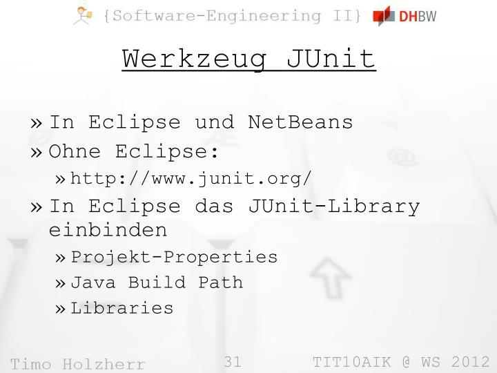 In Eclipse und NetBeans