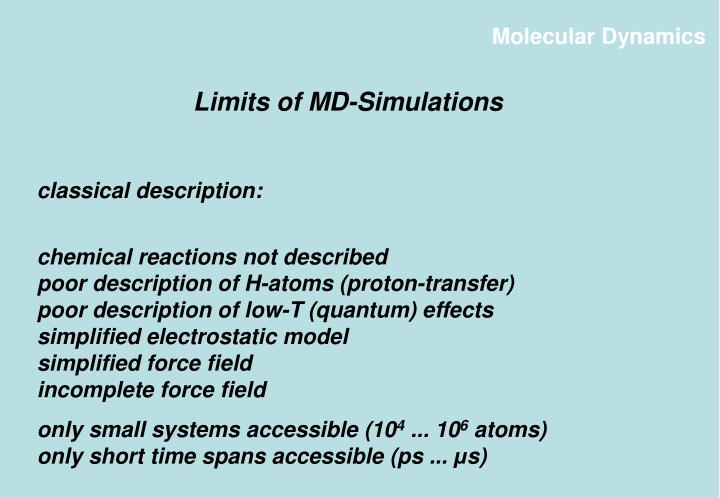 Limits of MD-Simulations