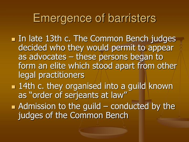Emergence of barristers