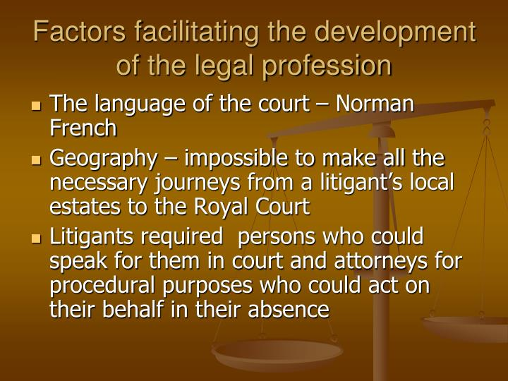 Factors facilitating the development of the legal profession