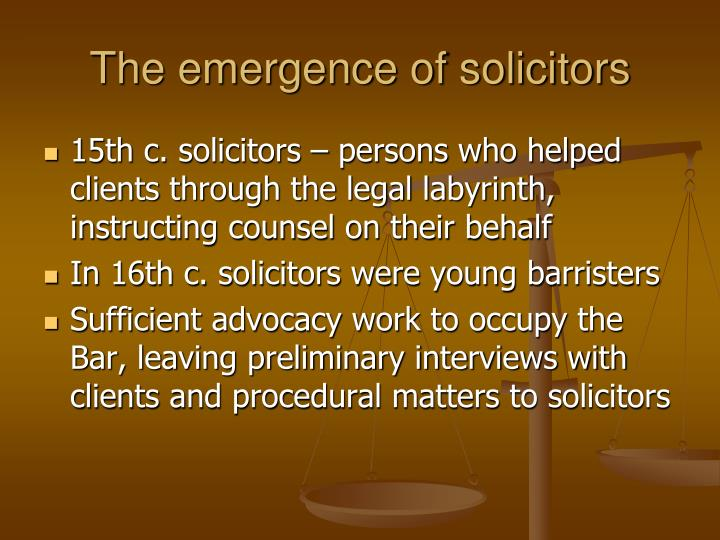 The emergence of solicitors