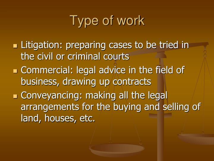 Type of work