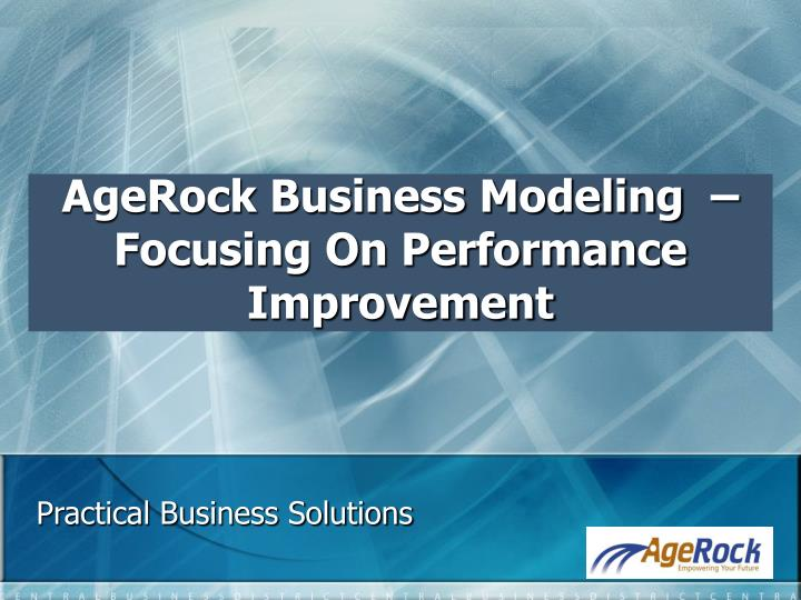 Agerock business modeling focusing on performance improvement
