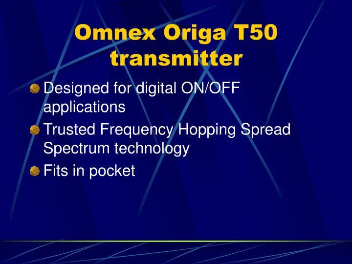 Omnex Origa T50 transmitter