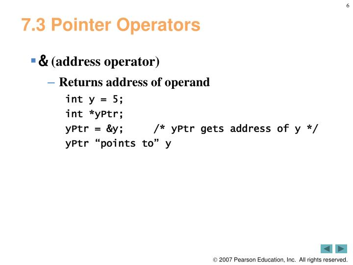 7.3 Pointer Operators