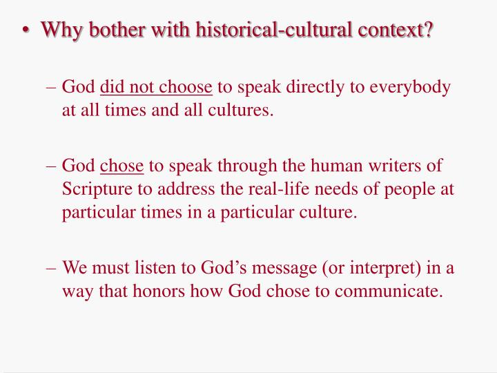 Why bother with historical-cultural context?