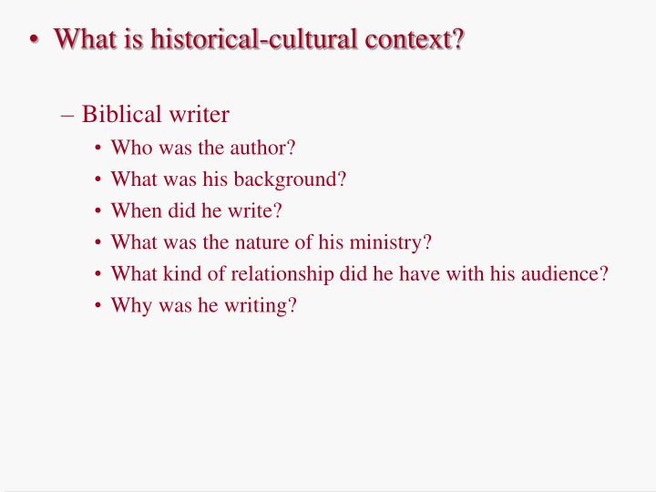 What is historical-cultural context?