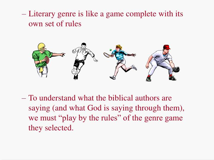 Literary genre is like a game complete with its own set of rules